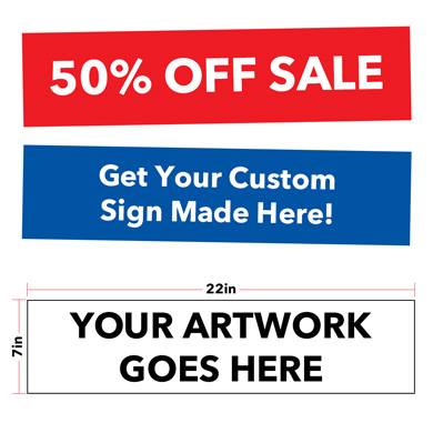 Custom Sign - 22 In. Wide X 7 In. High