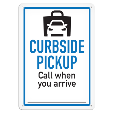 Curbside Pickup Call When You Arrive Sign - 10 X 14
