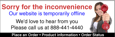 Sorry for the inconvenience - Our website is temporarilty offline. Please call us at 888-441-4440